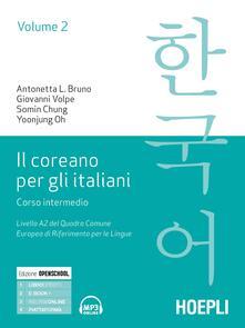 Il coreano per italiani. Corso intermedio. Livello A2 del quadro comune europeo di riferimento per le lingue. Vol. 2.pdf