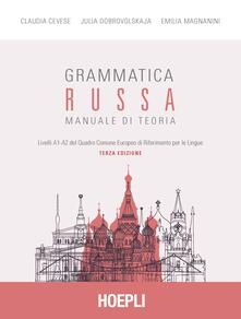 Grammatica russa. Manuale di teoria - Claudia Cevese,Julia Dobrovolskaja,Emilia Magnanini - copertina