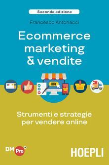 Ecommerce marketing & vendite. Strumenti e strategie per vendere online.pdf