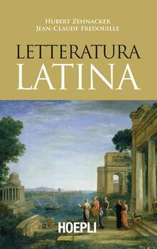 Letteratura latina - Hubert Zehnacker,Jean-Claude Fredouille - copertina