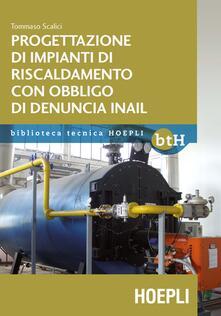 Progettazione impianti di riscaldamento con obbligo di denuncia INAIL - Tommaso Scalici - copertina