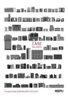 Listadelpopolo.it Poster Case milanesi. 1923-1973. Cinquant'anni di architettura residenziale a Milano Image