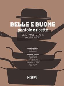 Belle e buone. Pentole e ricette-Beauty meets taste. Pots and recipes - copertina