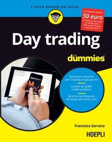 Day trading for dummies. Ediz. italiana - Francisca Serrano - copertina