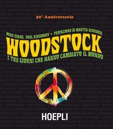 Woodstock. I tre giorni che hanno cambiato il mondo - Mike Evans,Paul Kingsbury - copertina