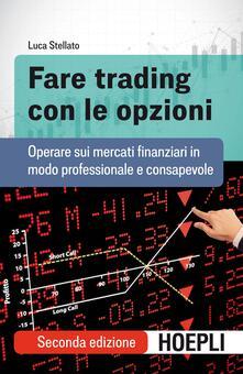 Mercatinidinataletorino.it Fare trading con le opzioni. Operare sui mercati finanziari in modo professionale e consapevole Image
