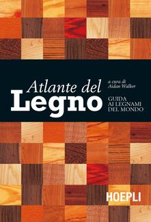 Atlante del legno. Guida ai legnami del mondo - copertina