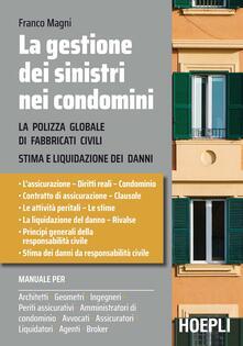 La gestione dei sinistri nei condomini. La polizza globale di fabbricati civili. Stima e liquidazioni dei danni.pdf