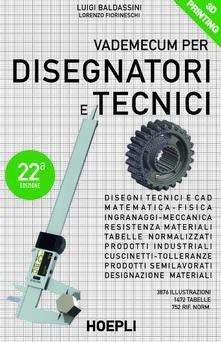 Vademecum per disegnatori e tecnici - Luigi Baldassini,Lorenzo Fiorineschi - copertina