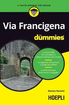 Via Francigena For Dummies - Monica Nanetti - copertina