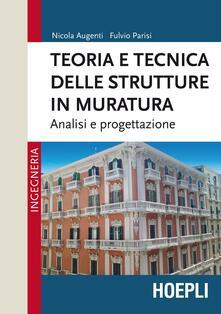 Teoria e tecnica delle strutture in muratura. Analisi e progettazione - Nicola Augenti,Fulvio Parisi - copertina