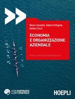 Economia e organizzazione aziendale. Teoria, metodo ed esercitazioni