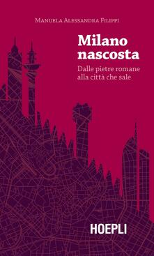 Winniearcher.com Milano nascosta. Dalle pietre romane alla città che sale Image