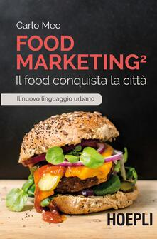 Amatigota.it Food marketing. Vol. 2: food conquista la città, Il. Image
