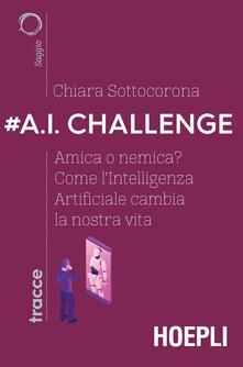 Grandtoureventi.it #A.I. challenge. Amica o nemica? Come l'intelligenza artificiale cambia la nostra vita Image