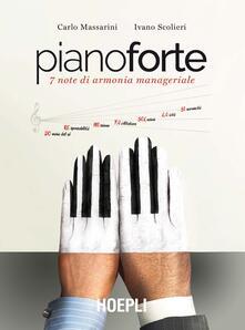 Pianoforte. 7 note di armonia manageriale - Carlo Massarini,Ivano Scolieri - copertina