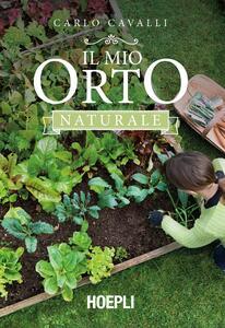 Libro Il mio orto naturale Carlo Cavalli