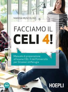 Facciamo il CELI 4! Manuale di preparazione all'esame CELI 4 dell'Università per stranieri di Perugia. Con File audio per il download - Marida Muscolino - copertina