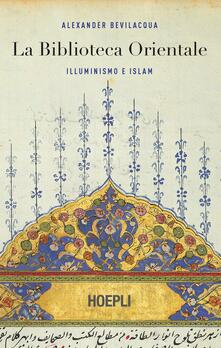 La biblioteca orientale - Alexander Bevilacqua - copertina