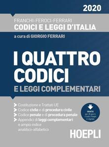I quattro codici e leggi complementari 2020 - Luigi Franchi,Virgilio Feroci,Santo Ferrari - copertina