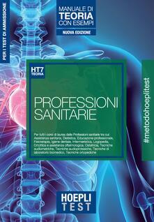 Hoepli Test. Professioni sanitarie. Manuale di teoria con esempi. Per i test di ammissione alluniversità.pdf