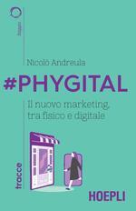 #Phygital. Il nuovo marketing, tra fisico e digitale
