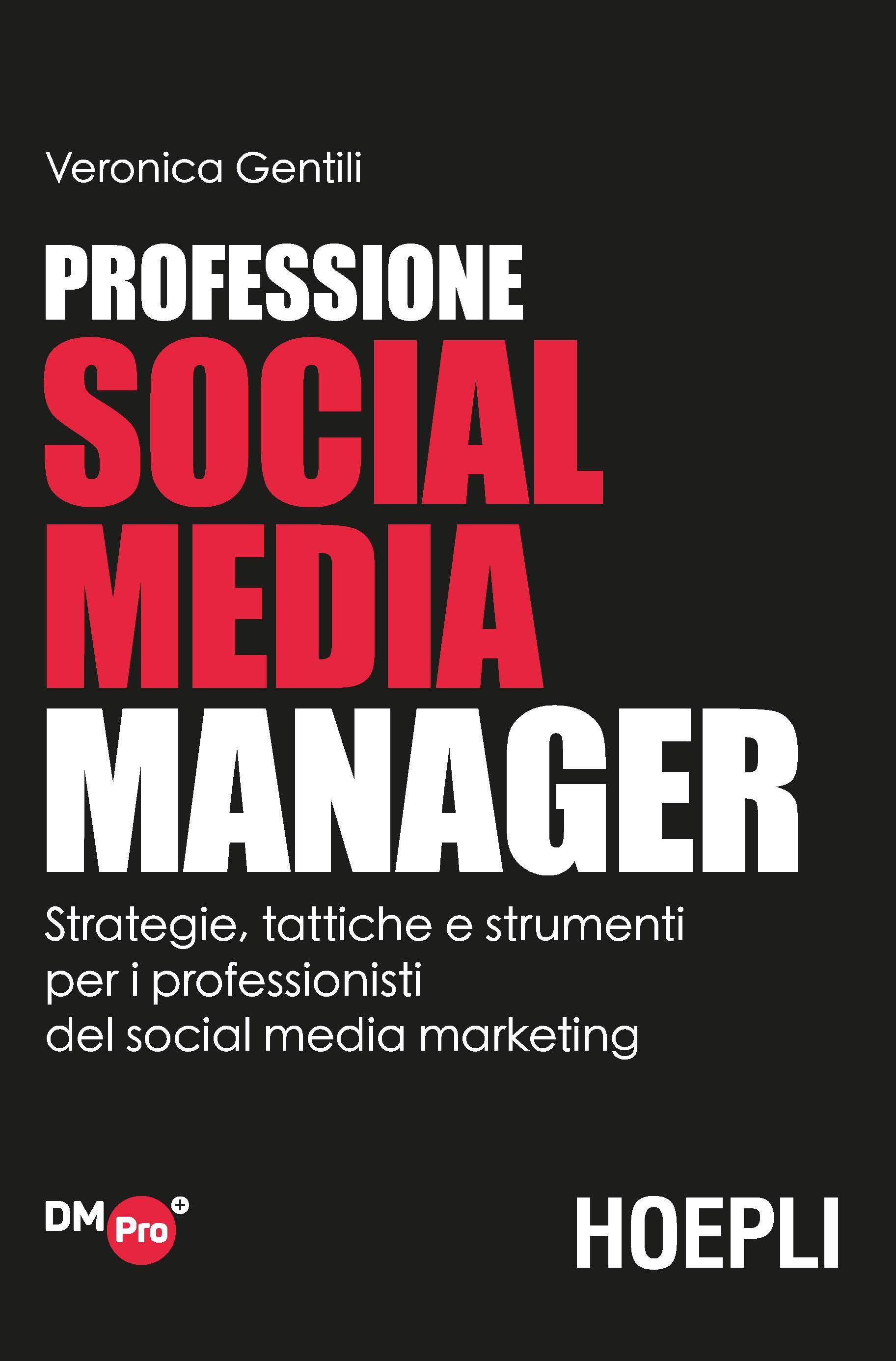 Image of Professione social media manager. Strategie, tattiche e strumenti per i professionisti del social media marketing