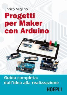 Listadelpopolo.it Progetti per maker con Arduino. Guida completa: dall'idea alla realizzazione. Con Contenuto digitale per accesso on line Image
