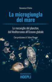 Copertina  La microgiungla del mare : le meraviglie del plancton, dal Mediterraneo all'Oceano globale