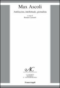 Libro Max Ascoli. Antifascista, intellettuale, giornalista