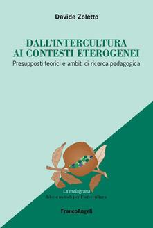 Dallintercultura ai contesti eterogenei. Presupposti teorici e ambiti di ricerca pedagogica.pdf