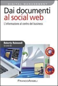 Libro Dai documenti al social web. L'informazione al centro del business