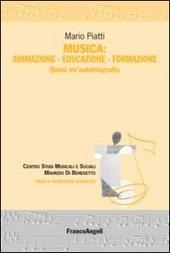 Musica: animazione-educazione-formazione. Quasi un'autobiografia