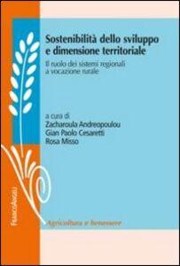 Libro Sostenibilità dello sviluppo e dimensione territoriale. Il ruolo dei sistemi regionali a vocazione rurale