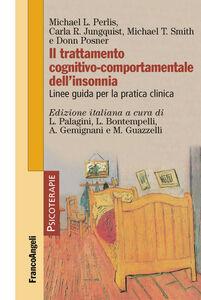 Foto Cover di Il trattamento cognitivo-comportamentale dell'insonnia. Linee guida per la pratica clinica, Libro di  edito da Franco Angeli