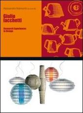 Giulio Iacchetti. Research experiences in design. Ediz. italiana e inglese
