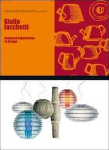 Giulio Iacchetti. Research experiences in design. Ediz. italiana e inglese - copertina