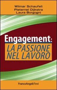 Libro Engagement: la passione nel lavoro Wilmar Schaufeli , Laura Borgogni , Pieternel Dijkstra