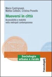 Libro Muoversi in città. Accessibilità e mobilità nella metropoli contemporanea