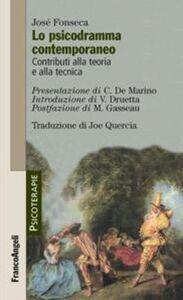 Libro Lo psicodramma contemporaneo. Contributi alla teoria e alla tecnica Josè Fonseca