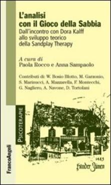 L' analisi con il gioco della sabbia. Dall'incontro con Dora Kalff allo sviluppo teorico della sandplay therapy - copertina