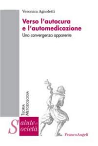 Libro Verso l'autocura e l'automedicazione. Una convergenza apparente Veronica Agnoletti