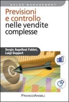 Previsioni e controllo nelle vendite complesse - Sergio Augelloni Fabbri,Luigi Geppert - copertina