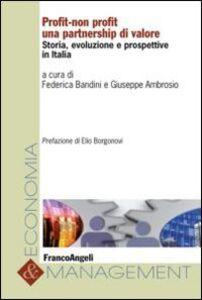 Libro Profit-non profit. Una partnership di valore. Storia, evoluzione e prospettive in Italia