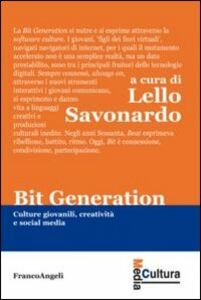 Foto Cover di Bit generation. Culture giovanili, creatività e social media, Libro di  edito da Franco Angeli