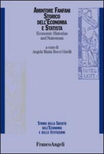 Amintore Fanfani. Storico dell'economia e statista-Economic historian and statesman