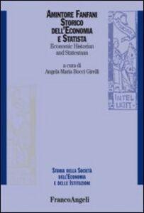 Libro Amintore Fanfani. Storico dell'economia e statista-Economic historian and statesman