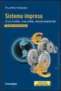 Foto Cover di Sistema impresa. Cultura, valore, innovazione, Libro di Filippo Monge, edito da Franco Angeli