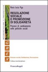 Regolazione sociale e promozione di solidarietà. Processi di cambiamento nelle politiche sociali