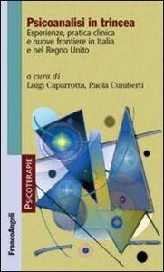 Libro Psicoanalisi in trincea. Esperienze, pratica clinica e nuove frontiere in Italia e nel Regno Unito